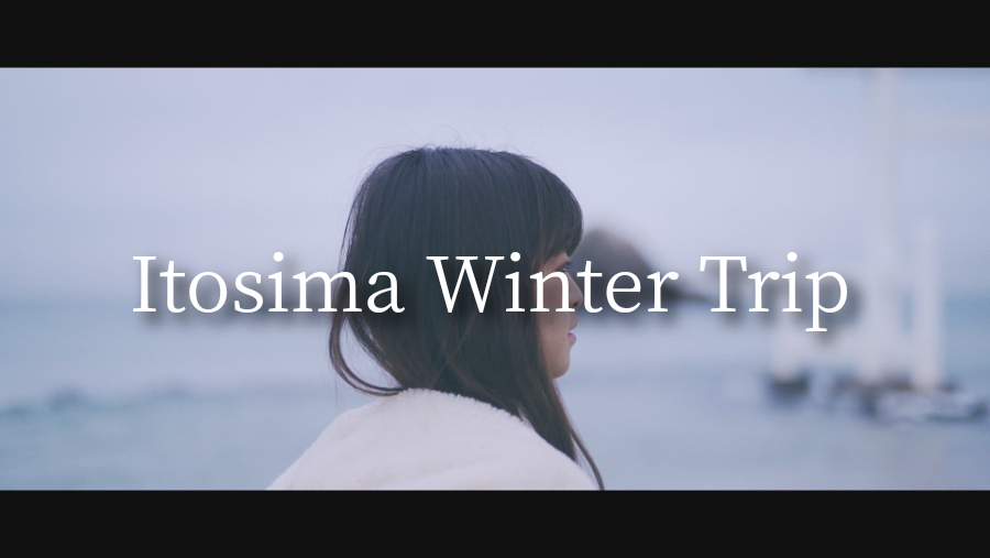 Itosima winter trip